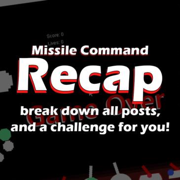 Missile Command – Recap + Challenge!